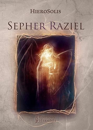 Le Sepher Raziel, traduction par HieroSolis